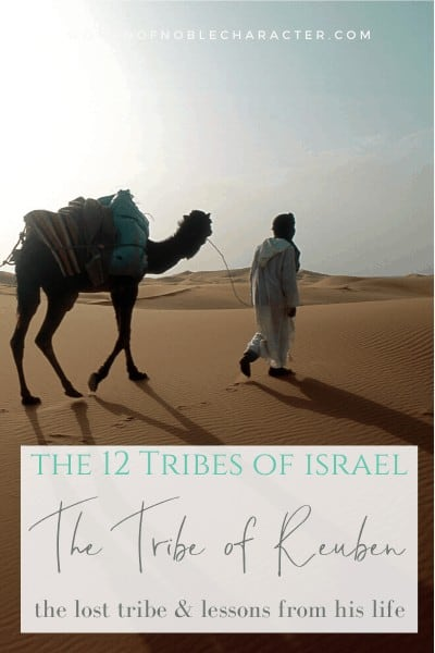 The Twelve Tribes of Israel: Reuben, The Lost Tribe & Lessons From His Life