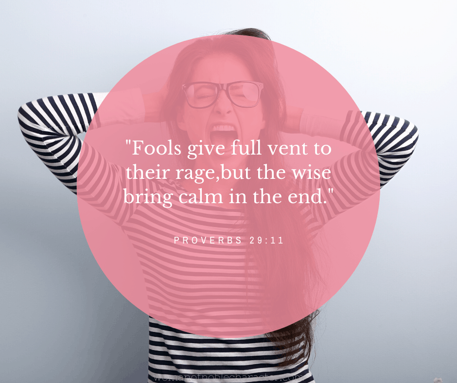 An image of an angry woman with Proverbs 29:11 quoted over it