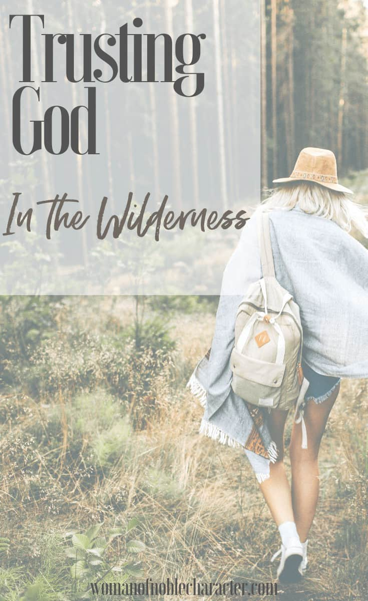"An image of a woman walking through the woods with a text overlay that reads ""Trusting God in the Wilderness"""