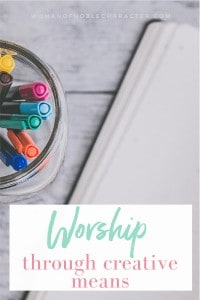 an image of journaling pens and a journal next to them with a text overlay that says Worship through creative means