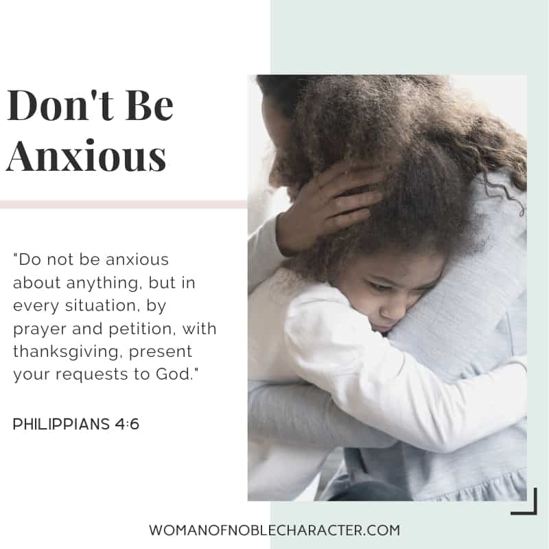 A young child hugging her mother for comfort and Philippians 4:6 quoted