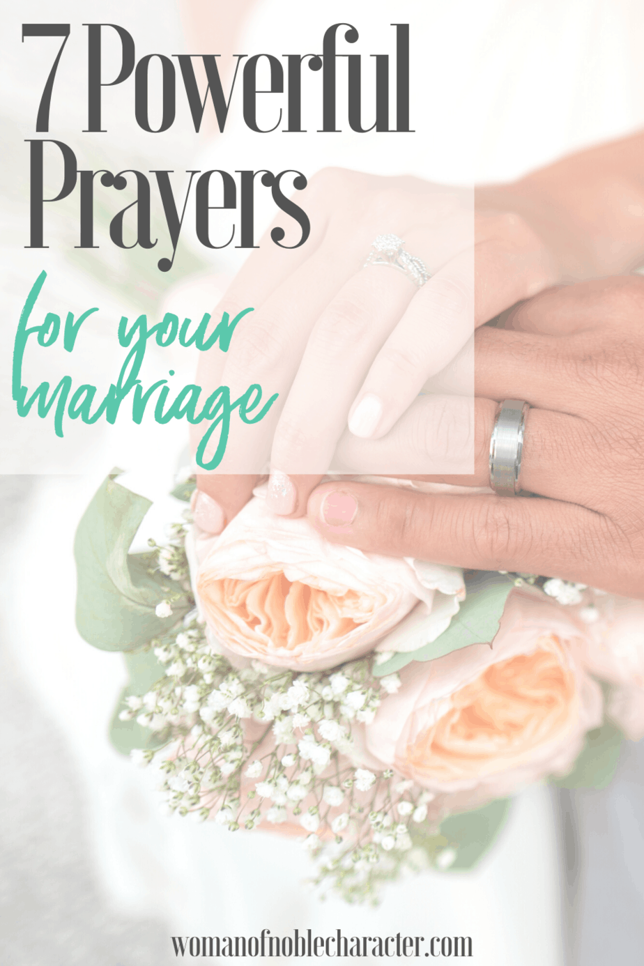A bride and groom's hands on top of a bouquet and a text overlay that reads 7 Powerful Prayers for Your Marriage