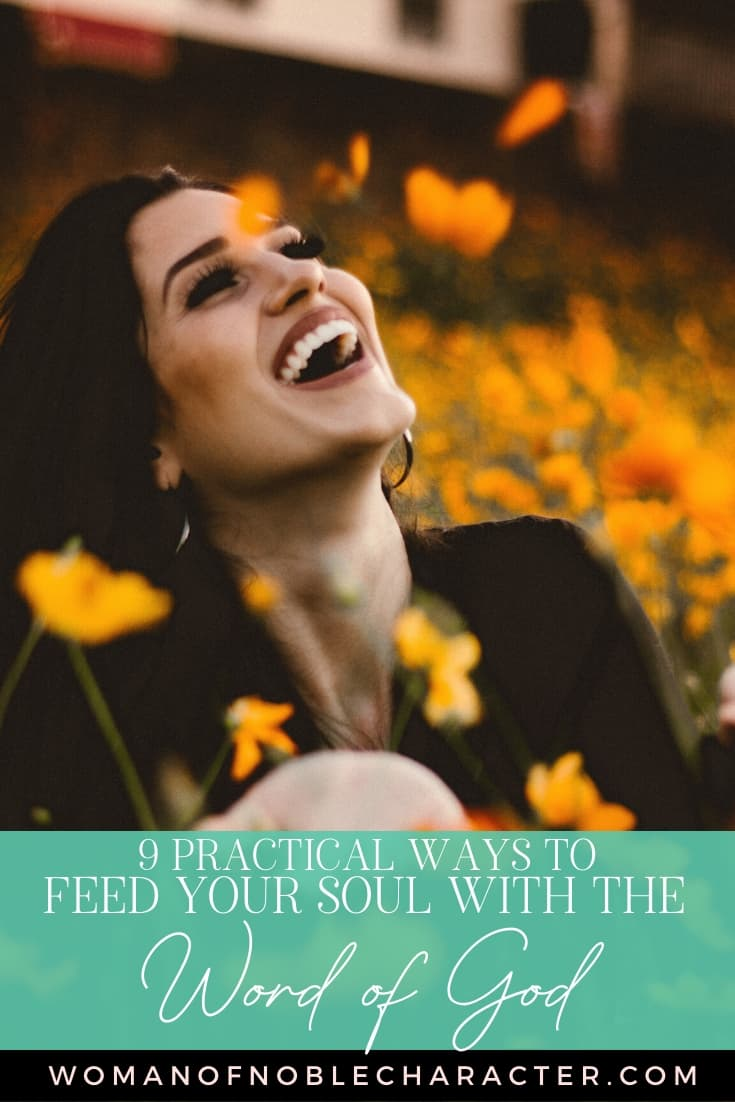 A woman in a field of flowers looking upward and laughing and a text overlay that says Practical Ways to Feed Your Soul with the Word of God
