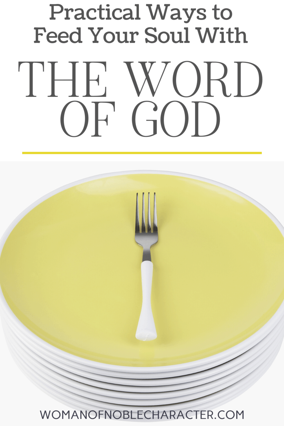 An image of yellow plates with a fork and a text overlay that says Practical Ways to Feed Your Soul with the Word of God