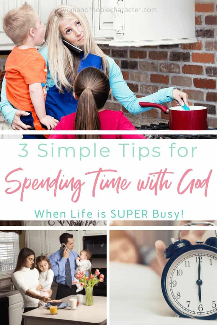 A collage of images of busy moms and a text overlay that says 3 Simple Tips for Spending Time with God When Life is Super Busy!