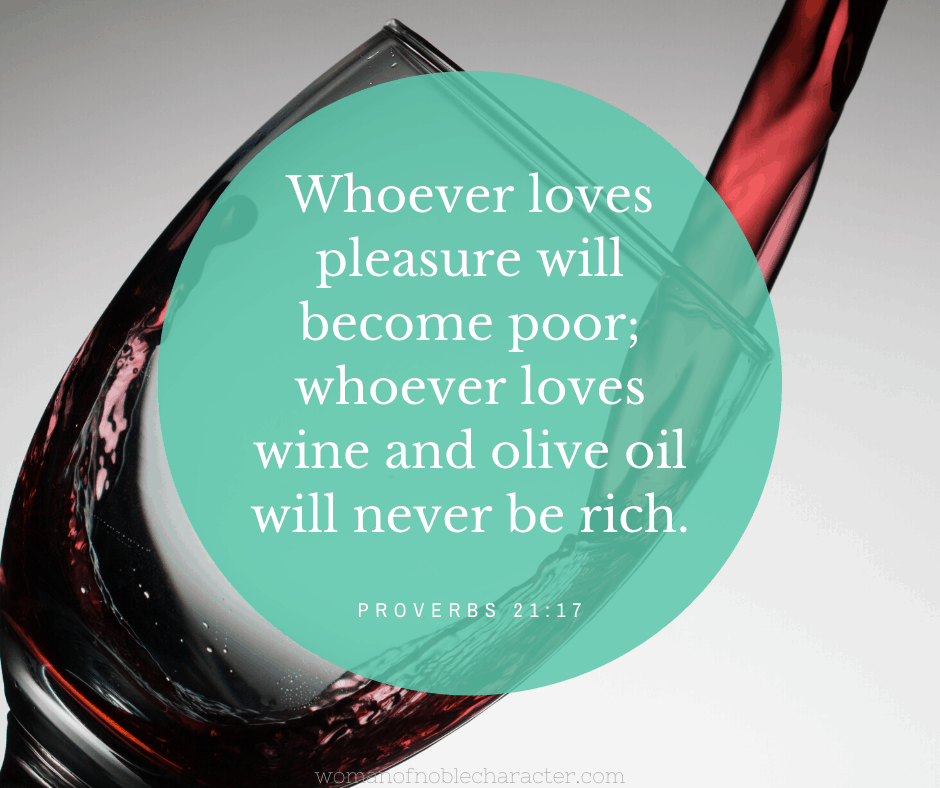 An image of wine being poured in a glass and Proverbs 21:17 quoted