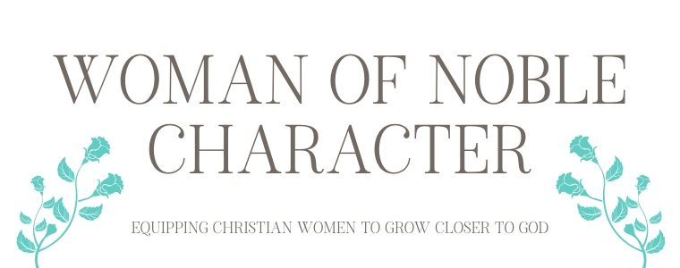 Woman of Noble Character