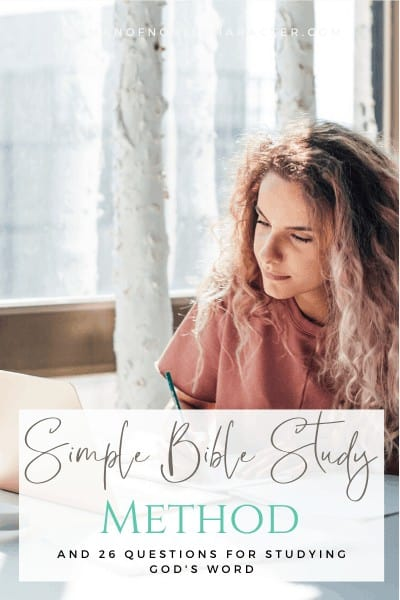 Simple Bible Study Method & 26 Questions For Studying God's Word