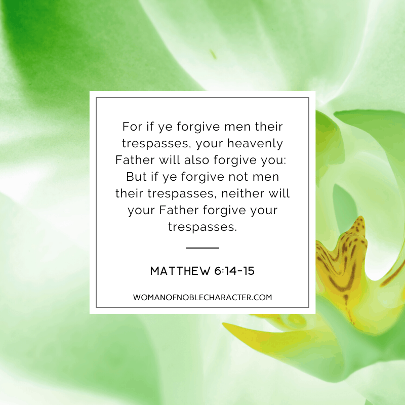 Green flowers with Matthew 6:14-15 quoted