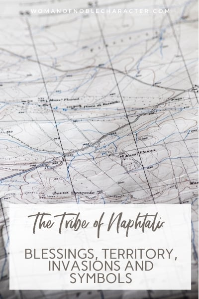 The Tribe of Naphtali: Blessings, Territory, Invasions and Symbols