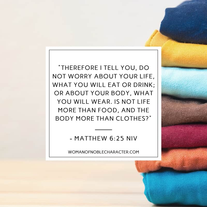 An image of a stack of various color sweaters and Matthew 6:25 quoted from the NIV