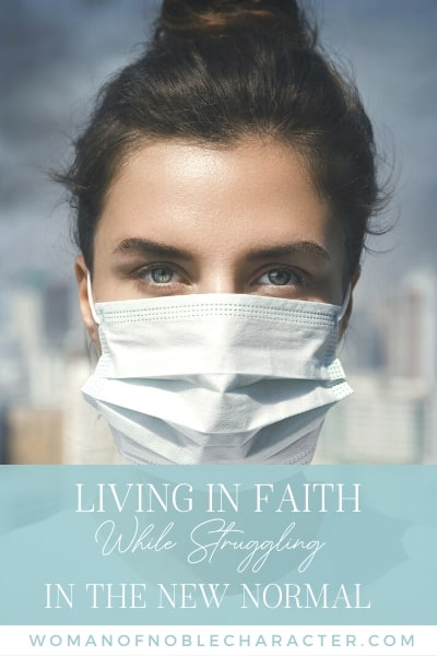 Living in Faith While Struggling in the New Normal
