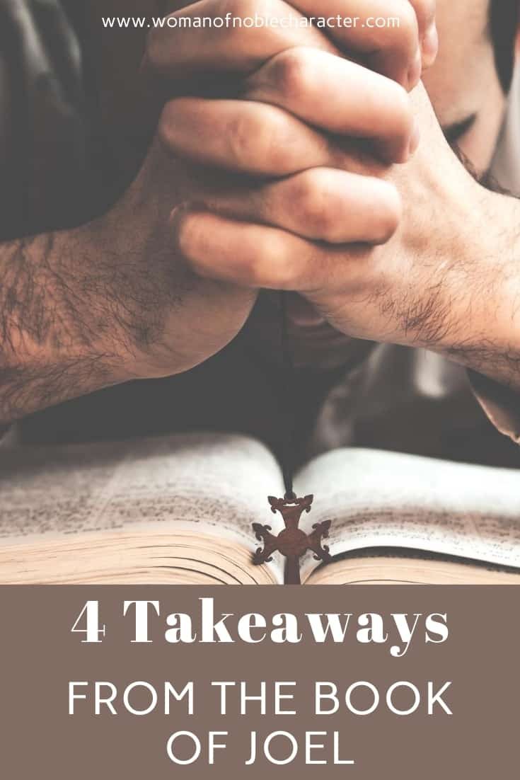 "An image of hands praying over a bible with an overlay of text that says, ""4 Takeaways From the Book of Joel'"