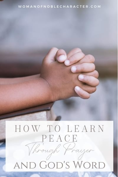 Learning Peace Through Prayer and God's Word