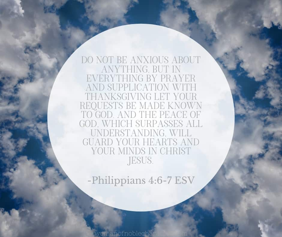 "An image of the sky and clouds with the quote, ""Do not be anxious about anything, but in everything by prayer and supplication with thanksgiving let your requests be made known to God. And the peace of God, which surpasses all understanding, will guard your hearts and your minds in Christ Jesus."" from Philippians 4:6-7 ESV on top."