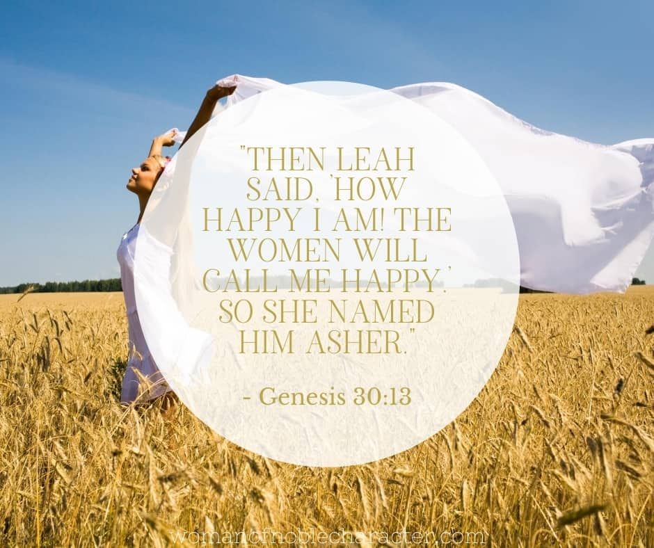 "An image of a happy woman running through a field with the quote, ""Then Leah said, 'How happy I am! The women will call me happy.' So she named him Asher."" from - Genesis 30:13 on top."