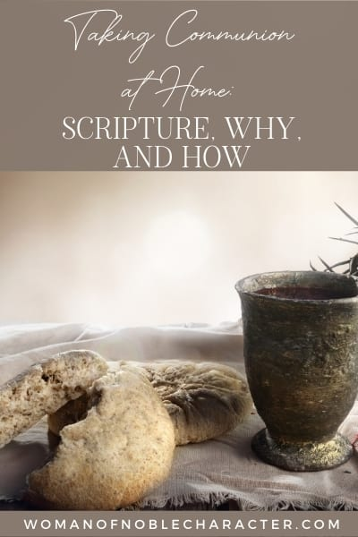 Communion at Home: Scripture, Why and How to Take Communion at Home (Including Prayer)