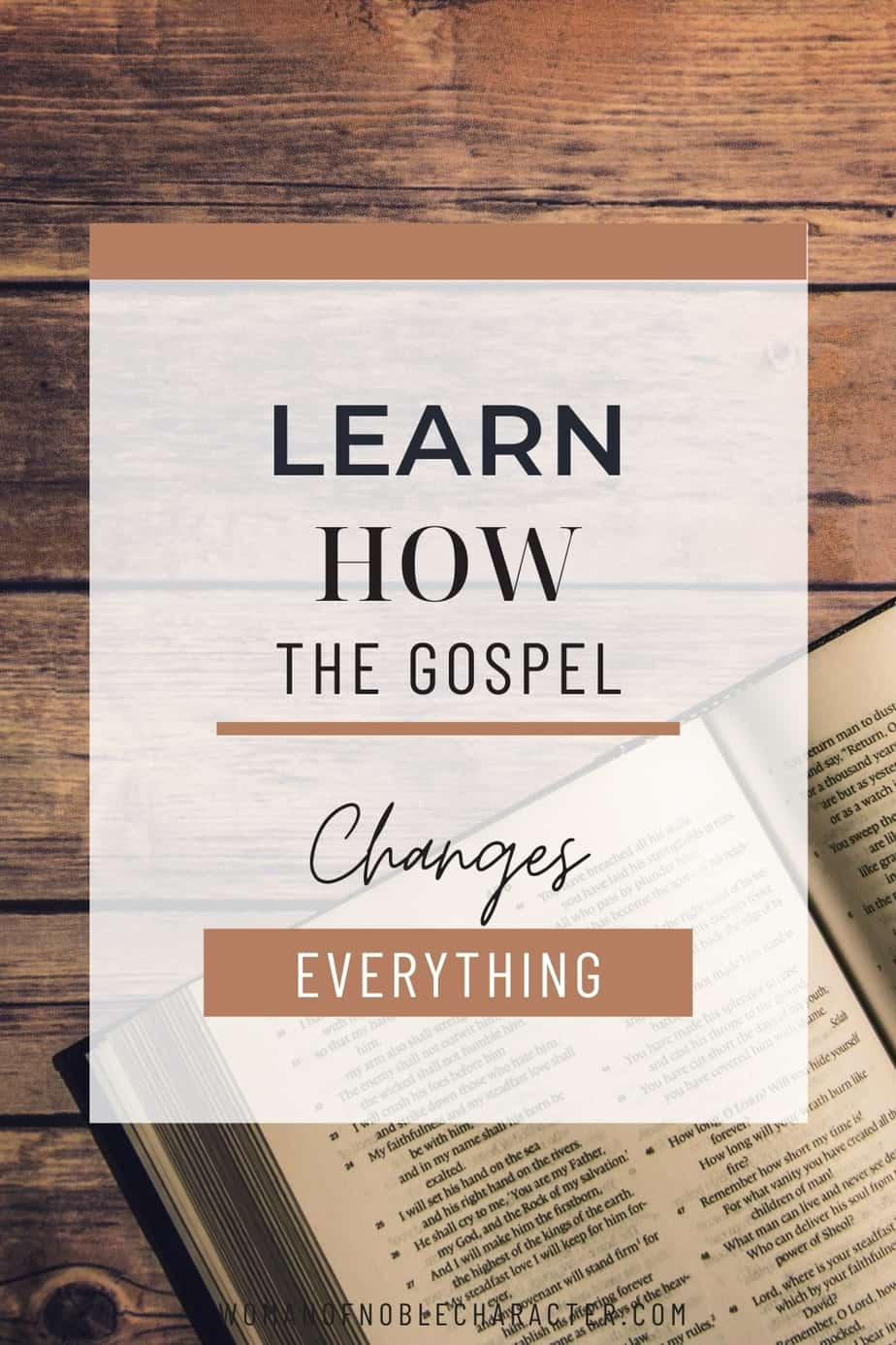 "An image of an open bible with an overlay of text that says, ""Learn how the gospel changes everything"""