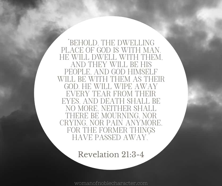 "An image of dark grey clouds with the quote, ""Behold, the dwelling place of God is with man. He will dwell with them, and they will be his people, and God himself will be with them as their God. He will wipe away every tear from their eyes, and death shall be no more, neither shall there be mourning, nor crying, nor pain anymore, for the former things have passed away."" from Revelation 21:3-4 on top."