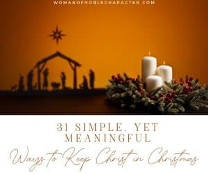 "An image of a manger with candles with the title, ""31 Simple, Yet Meaningful Ways to Keep Christ in Christmas"""