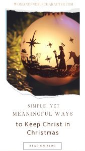 "An image of an ornament with a photo of Jesus' birth on it, on a christmas tree with the title, ""31 Simple, Yet Meaningful Ways to Keep Christ in Christmas"""