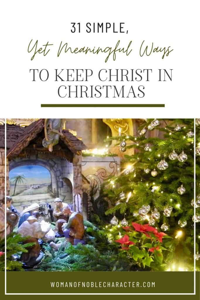 "An image of a christmas tree with the title, ""31 Simple, Yet Meaningful Ways to Keep Christ in Christmas"""