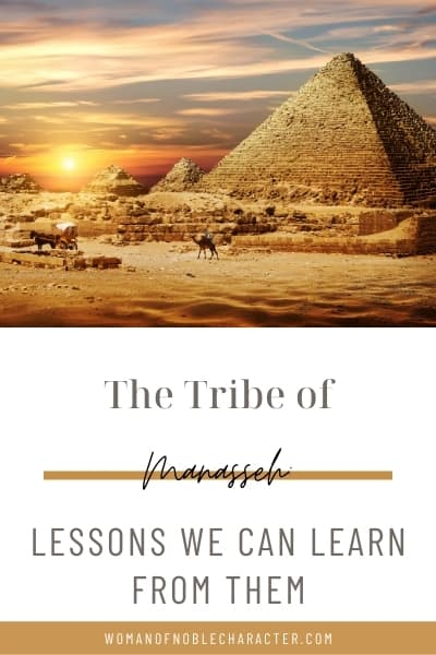 The Tribe of Manasseh the Half-Tribe and Lessons We Can Learn From Them