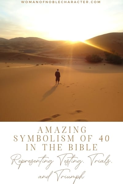 person walking in desert, 40 in the Bible