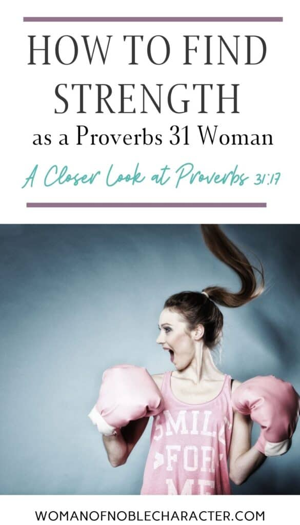 strength as a Proverbs 31 woman: Proverbs 31:17