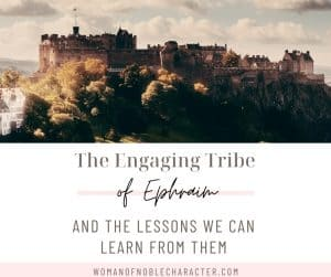 """An image of a kingdom with the title, """"The Engaging Tribe of Ephraim and The Lessons We Can Learn From Them"""""""