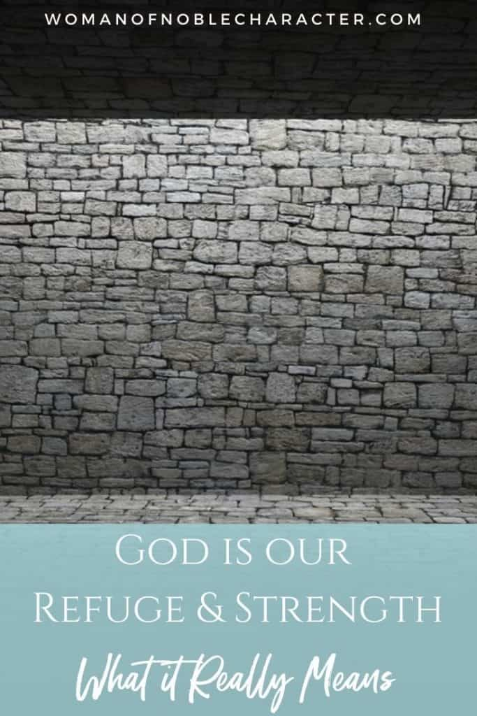 stone shelter; God is our refuge and strength;