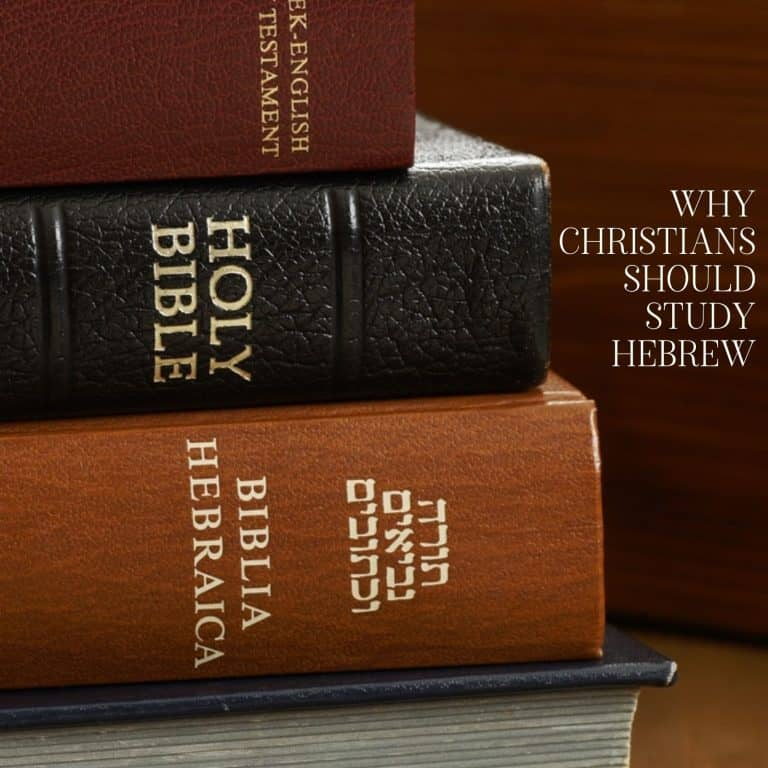 Hebrew for Christians? 10 Important Reasons Why Christians Should Study Hebrew