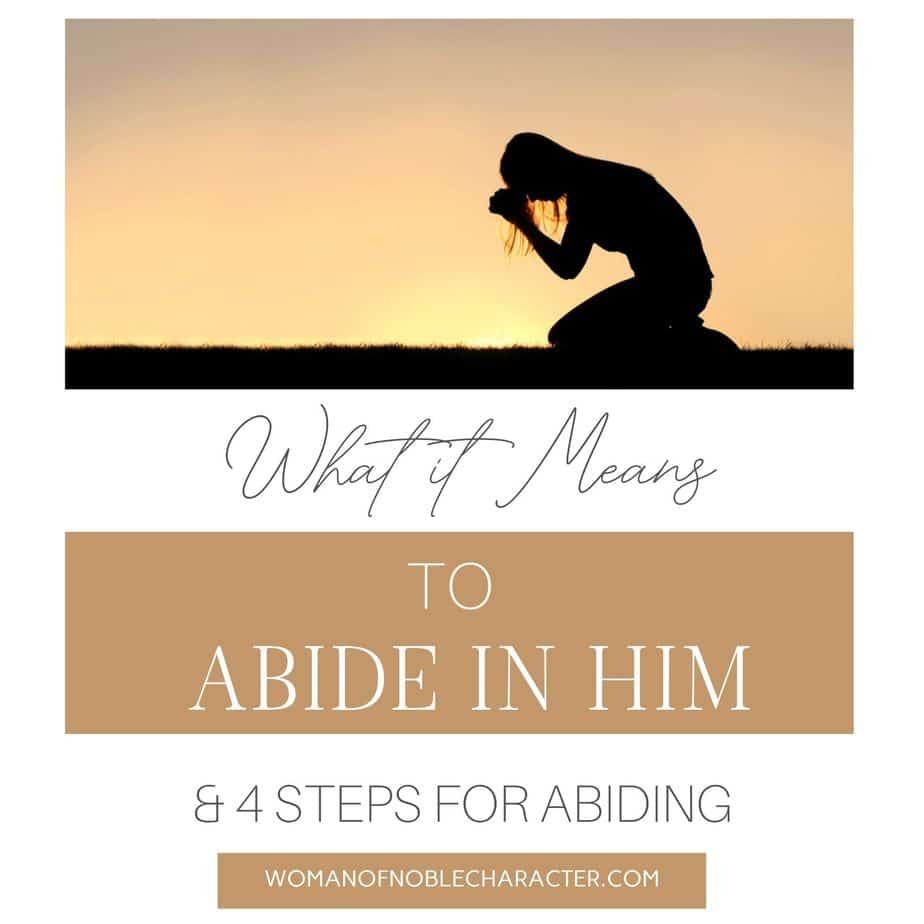 woman kneeling in prayer; Abide in Him