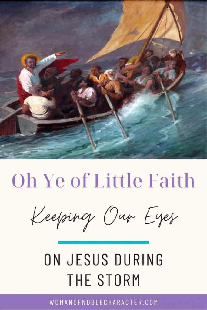 Jesus calms the storm in boat; Oh ye of little faith,