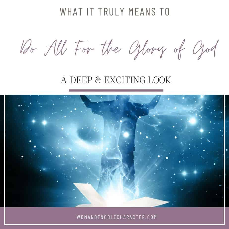 A Profound and Exciting Look at What it Truly Means to Do All For the Glory of God