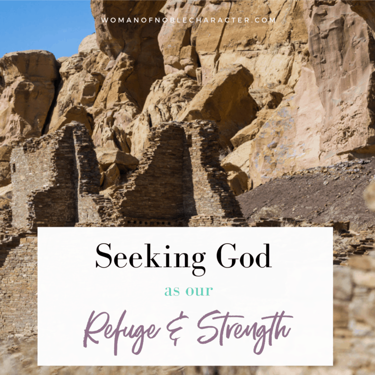 God is our Refuge and Strength.  What it Means and 2 Ways to Seek His Shelter