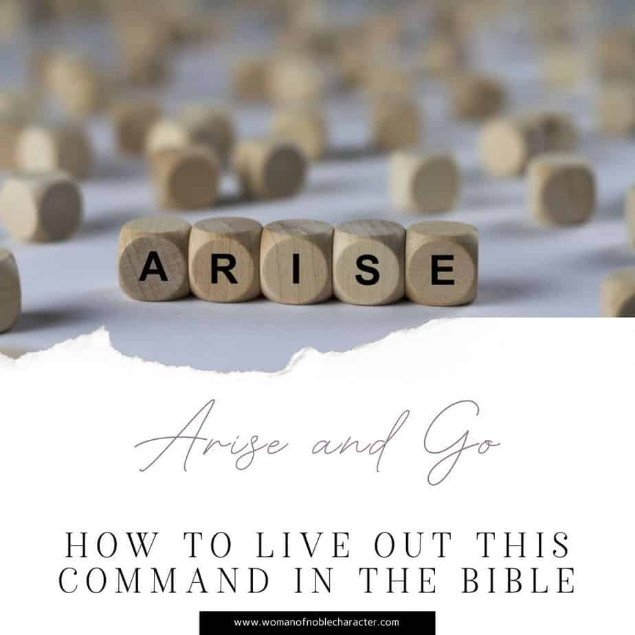 Arise and Go in The Bible: Three Simple Ways to Live This Out Today