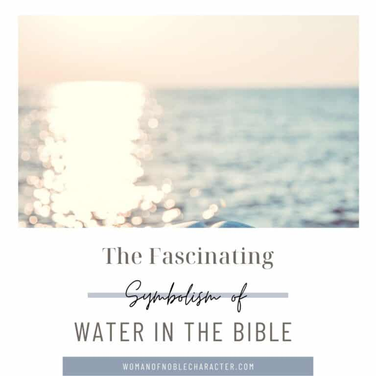 The Fascinating Symbolism of Water in the Bible: 9 Attributes
