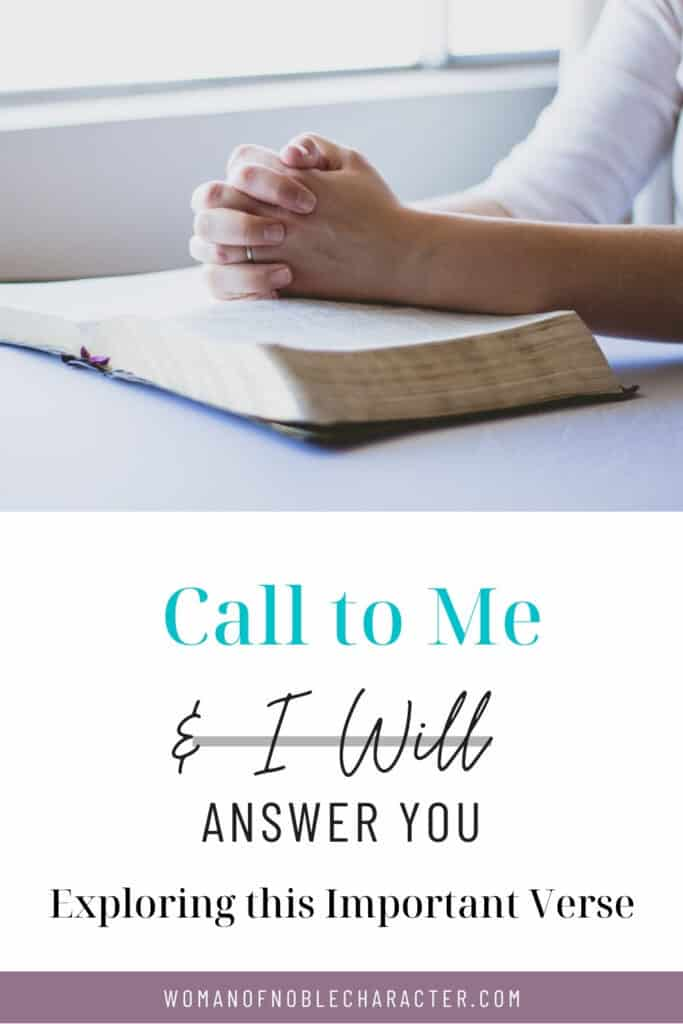call to me and I will answer you; woman praying