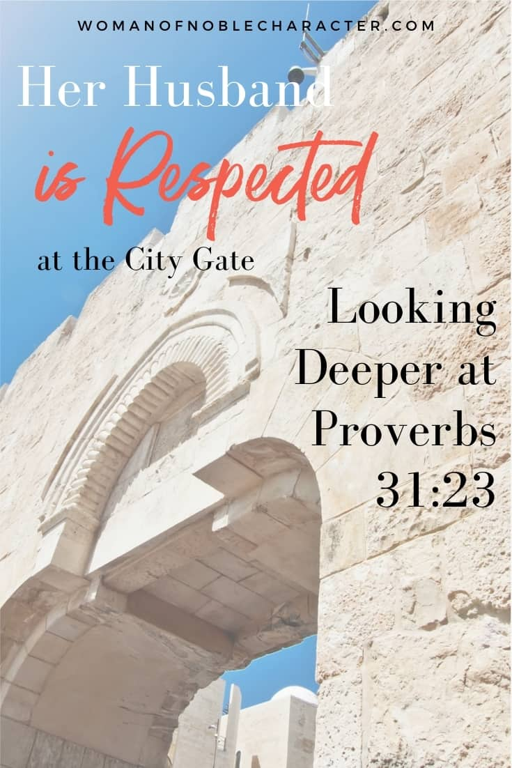 image of Jerusalem city gate with text overlay Her Husband is Respected at the City Gate: How to Apply This Verse In Your Marriage Today