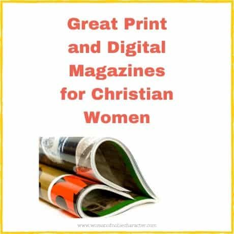 Great Print and Digital Magazines for Christian Women