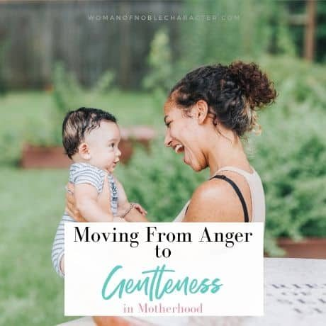 Moving From Anger to Gentleness in Motherhood