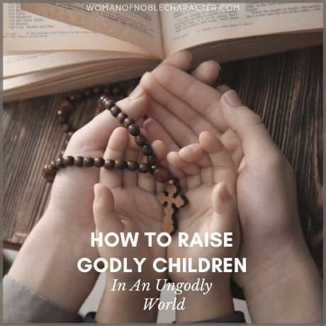 Raising Godly children in a broken world