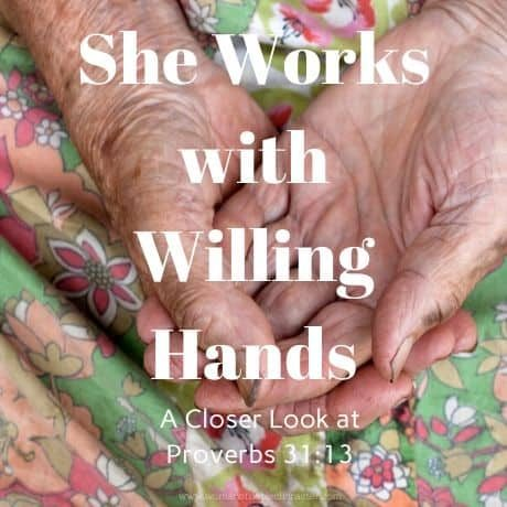 She Works with Willing Hands
