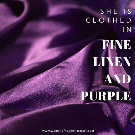 She is Clothed in Fine Linen and Purple