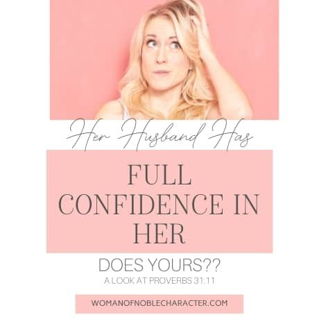 Her Husband has full confidence in her, Does Yours_ A Look at Proverbs 31_11