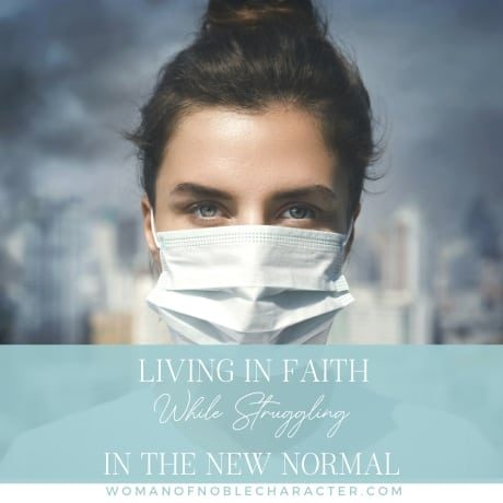 woman with face mask and gloves: Living in Faith While Struggling in the New Normal
