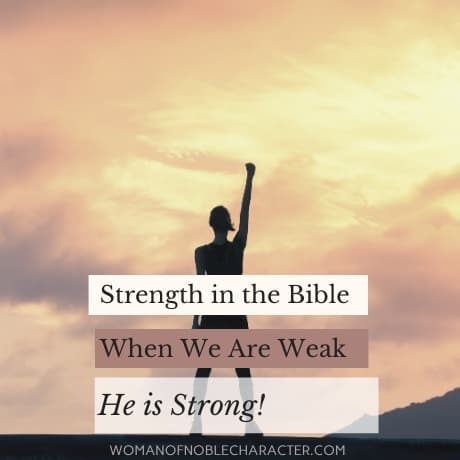Strength in the Bible: He is strong when we are weak