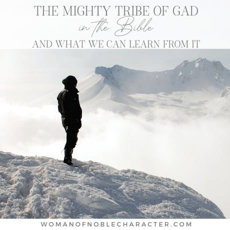 The Mighty Tribe of Gad in the Bible and What We Can Learn From Them